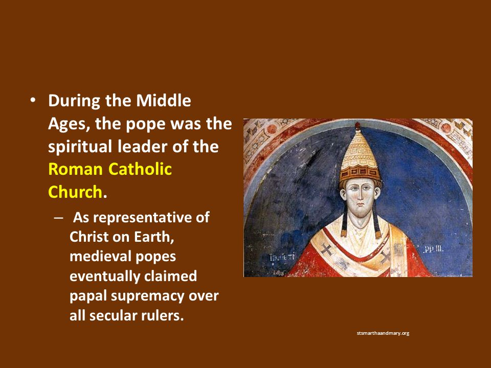 During the Middle Ages, the pope was the spiritual leader of the Roman Catholic Church. – As representative of Christ on Earth, medieval popes eventua