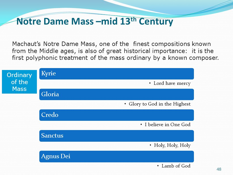 Notre Dame Mass –mid 13 th Century 48 Machaut's Notre Dame Mass, one of the finest compositions known from the Middle ages, is also of great historica