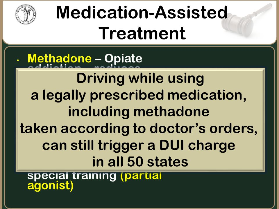 Methadone – Opiate addiction – reduces craving, mediates withdrawal symptoms, helps restore normal functioning (agonist) Buprenorphine (Subuxone) – si