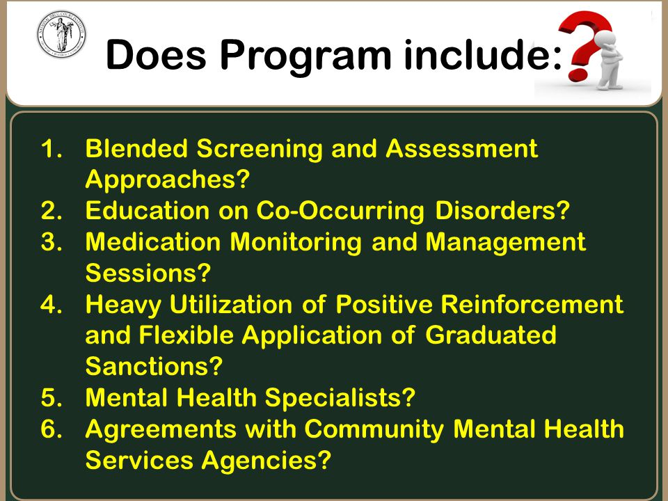 1.Blended Screening and Assessment Approaches? 2.Education on Co-Occurring Disorders? 3.Medication Monitoring and Management Sessions? 4.Heavy Utiliza