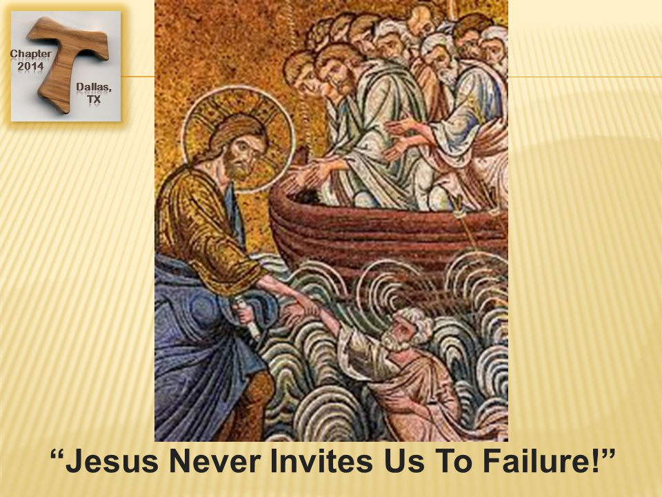 Jesus Never Invites Us To Failure!