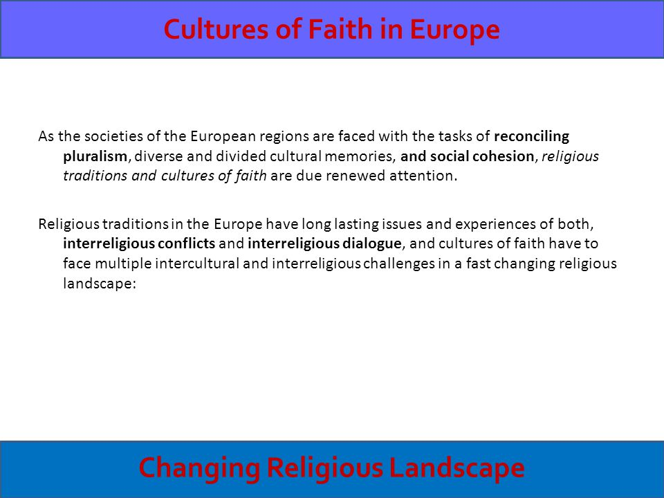Translating God(s) As the societies of the European regions are faced with the tasks of reconciling pluralism, diverse and divided cultural memories, and social cohesion, religious traditions and cultures of faith are due renewed attention.