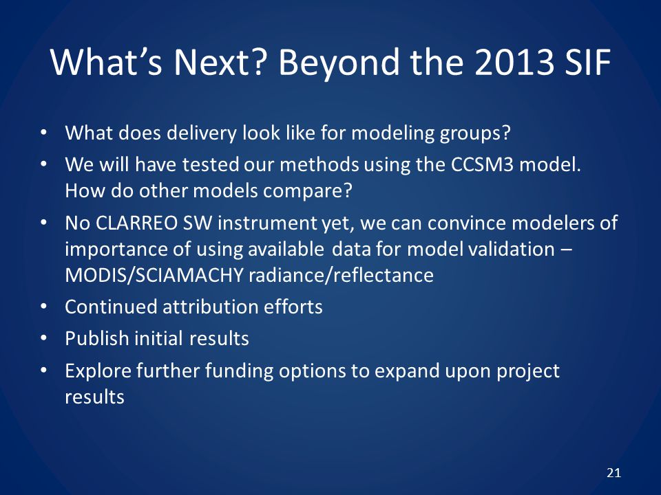 What's Next. Beyond the 2013 SIF What does delivery look like for modeling groups.