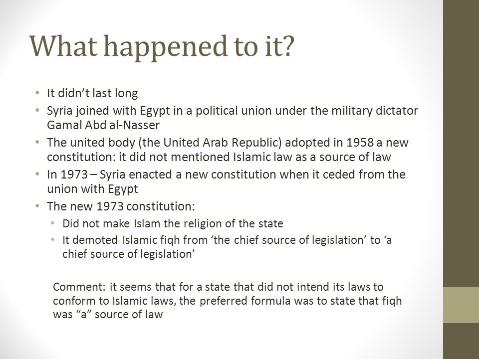 What happened to it? It didn't last long Syria joined with Egypt in a political union under the military dictator Gamal Abd al-Nasser The united body