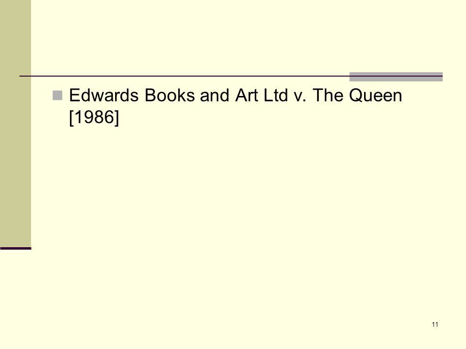 11 Edwards Books and Art Ltd v. The Queen [1986]