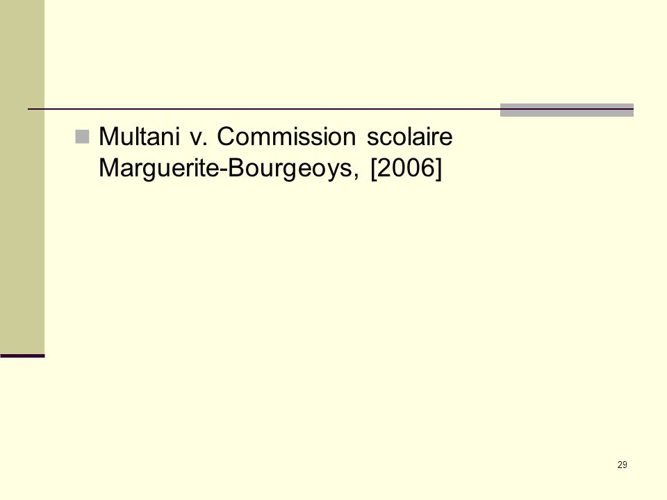 29 Multani v. Commission scolaire Marguerite ‑ Bourgeoys, [2006]