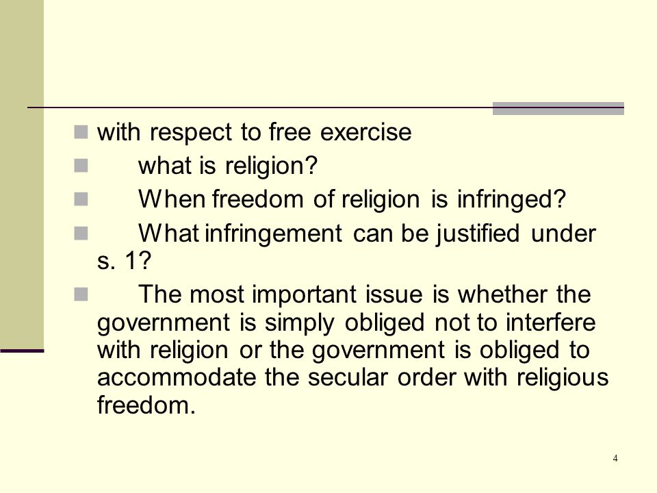 4 with respect to free exercise what is religion. When freedom of religion is infringed.