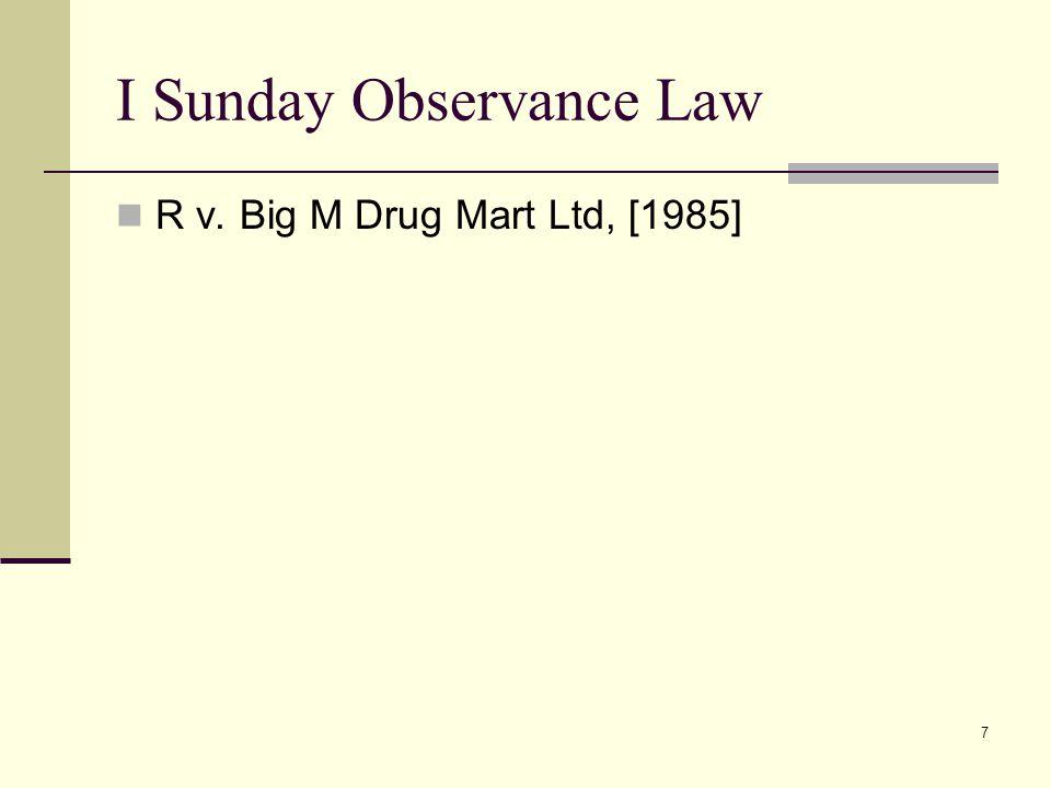7 I Sunday Observance Law R v. Big M Drug Mart Ltd, [1985]