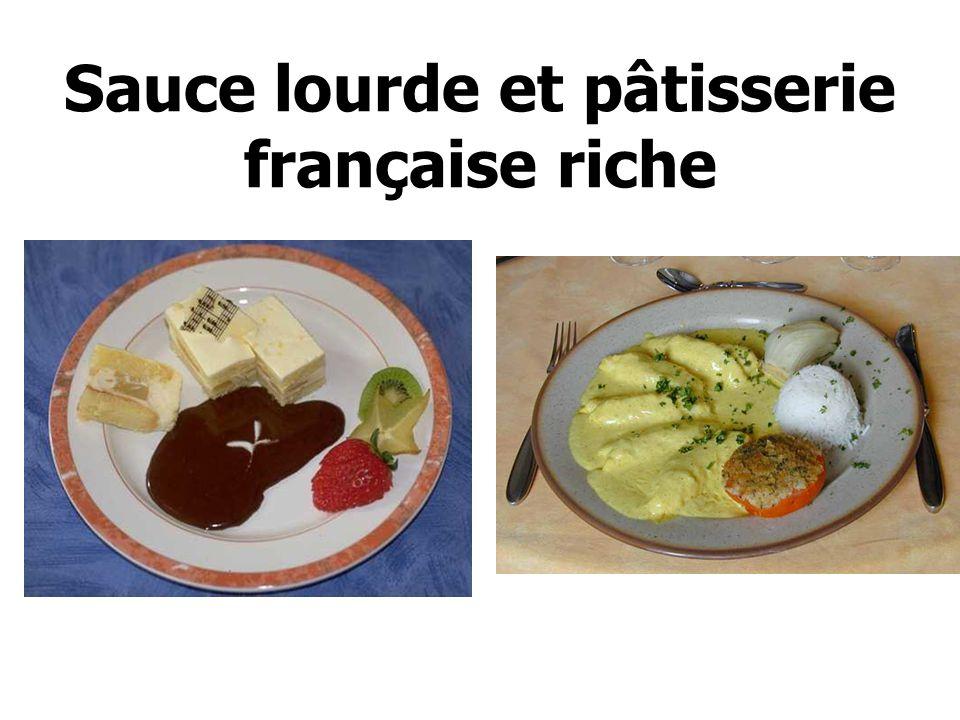 Sauce lourde et pâtisserie française riche