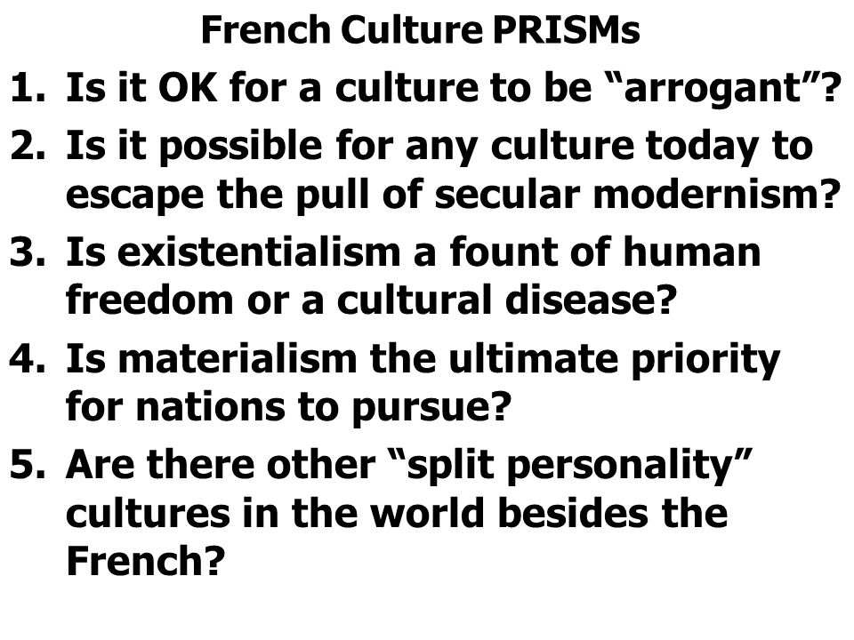 French Culture PRISMs 1.Is it OK for a culture to be arrogant .