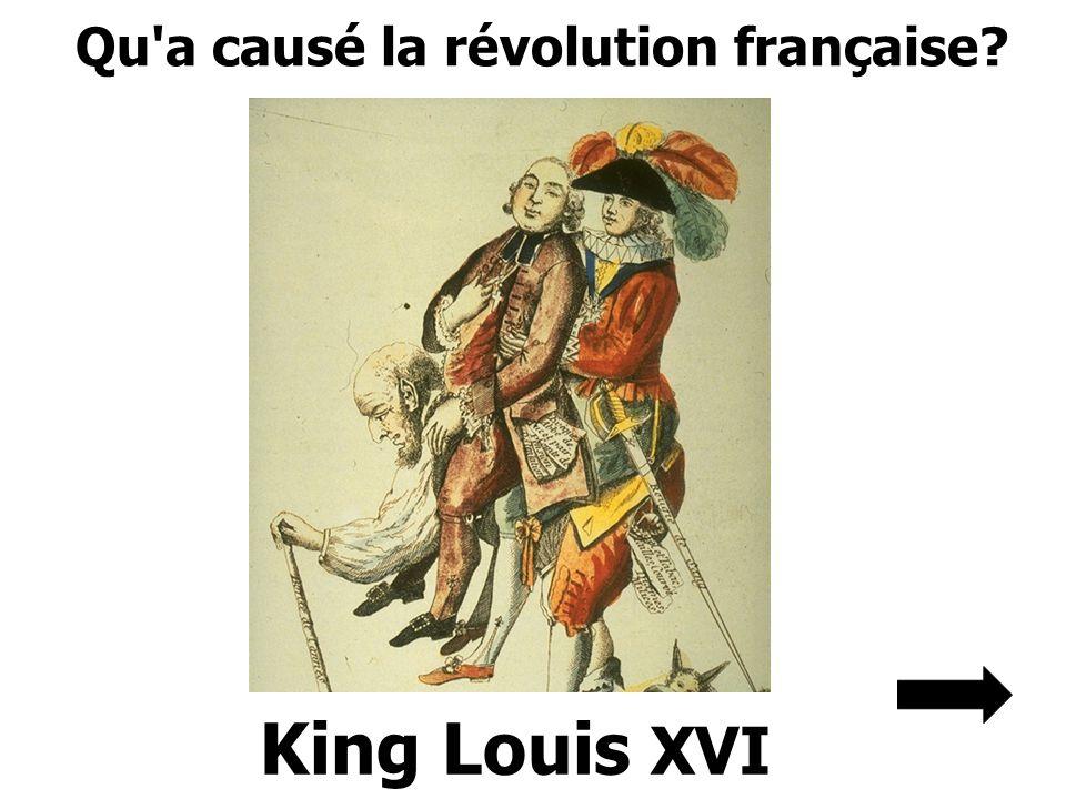 Qu a causé la révolution française King Louis XVI