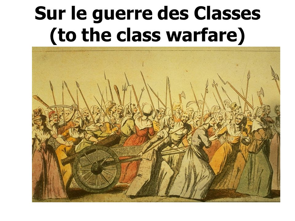 Sur le guerre des Classes (to the class warfare)