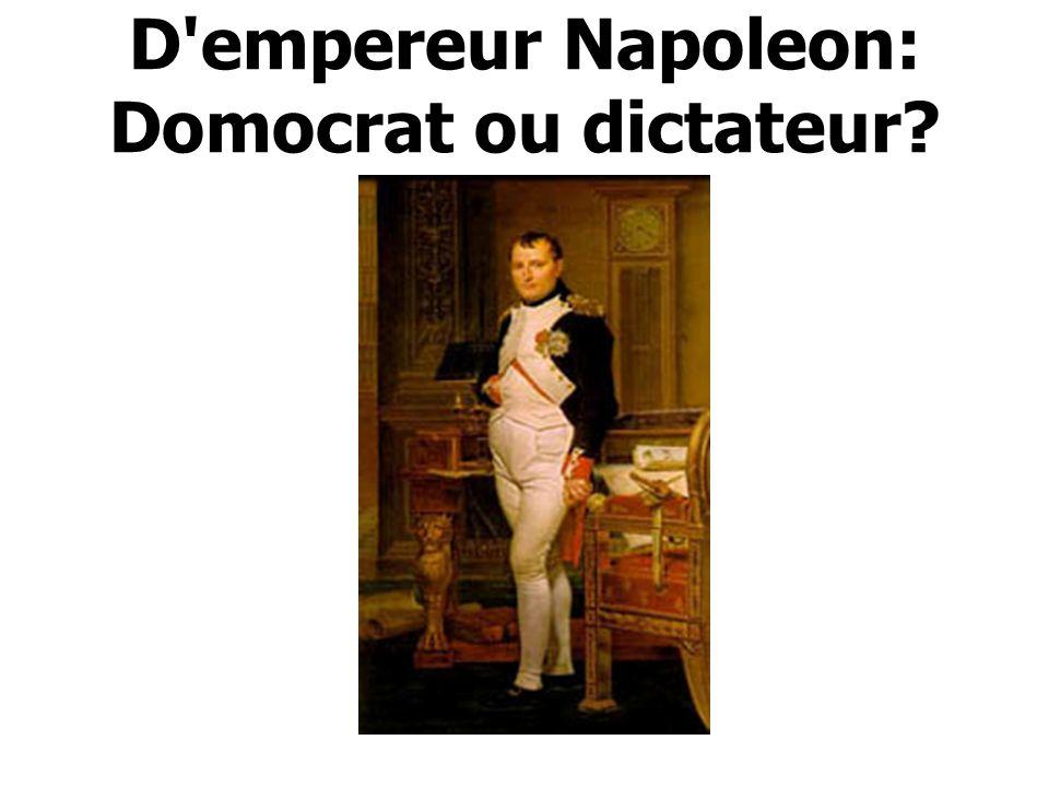 D empereur Napoleon: Domocrat ou dictateur