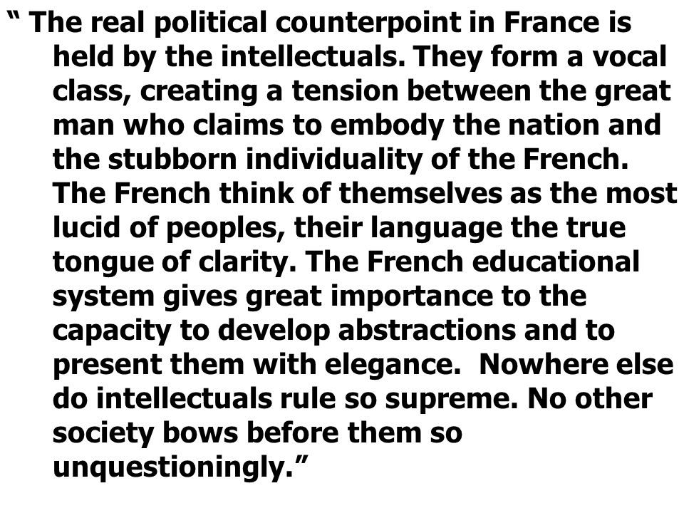 The real political counterpoint in France is held by the intellectuals.