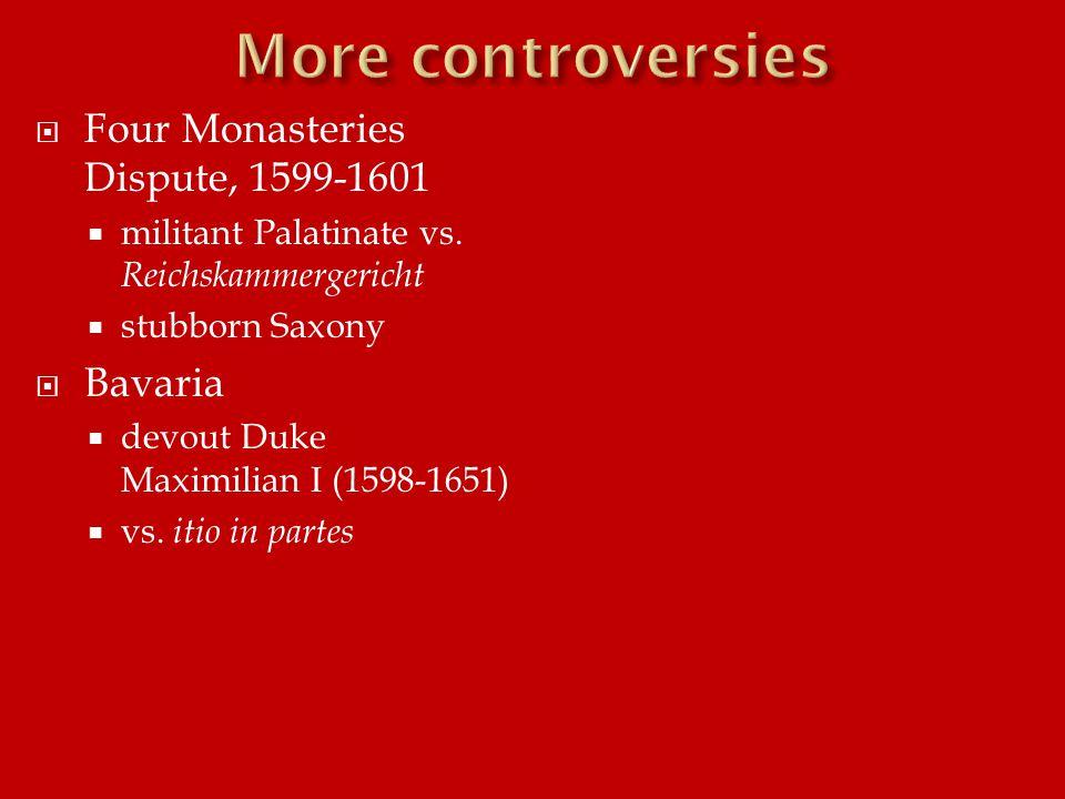  Four Monasteries Dispute, 1599-1601  militant Palatinate vs.