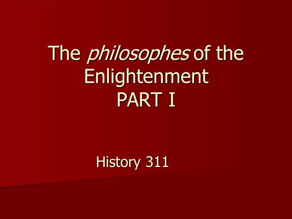 The Enlightenment In the eighteenth century, a daring and dramatically new intellectual and cultural movement arose in western Europe.