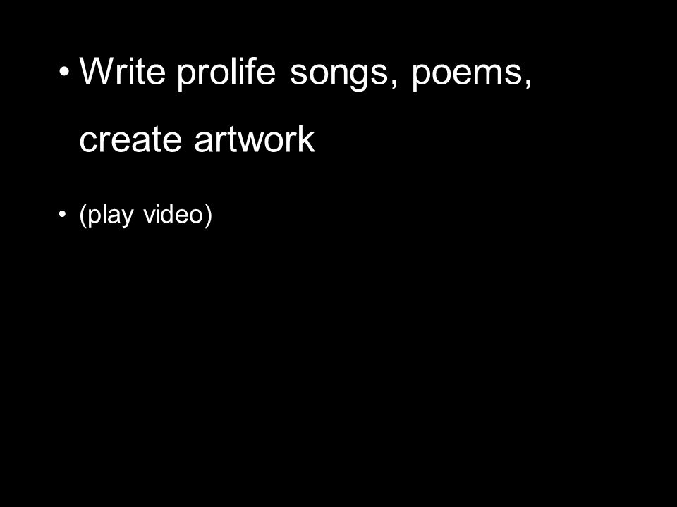 Write prolife songs, poems, create artwork (play video)