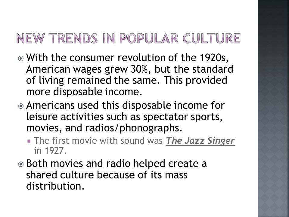  With the consumer revolution of the 1920s, American wages grew 30%, but the standard of living remained the same.