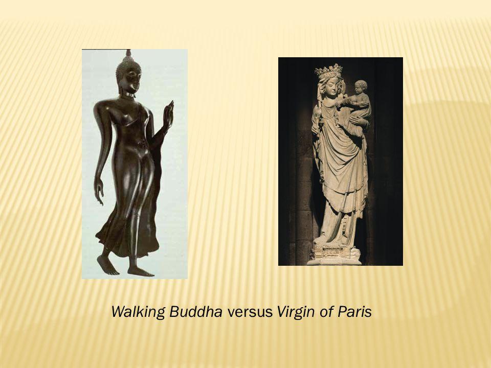 Walking Buddha versus Virgin of Paris