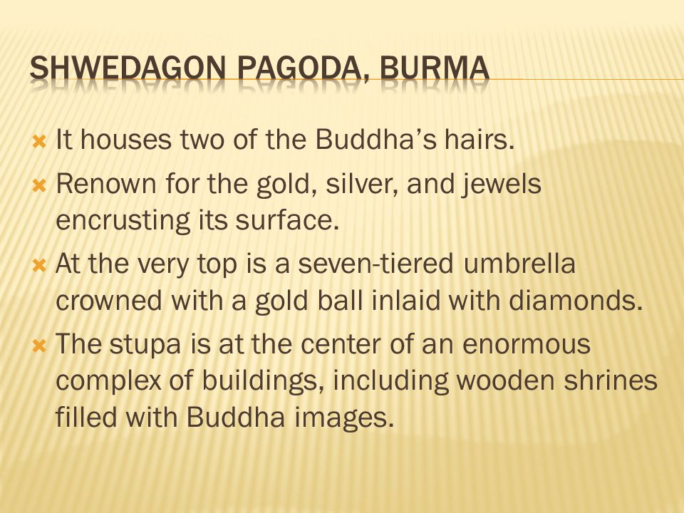  It houses two of the Buddha's hairs.
