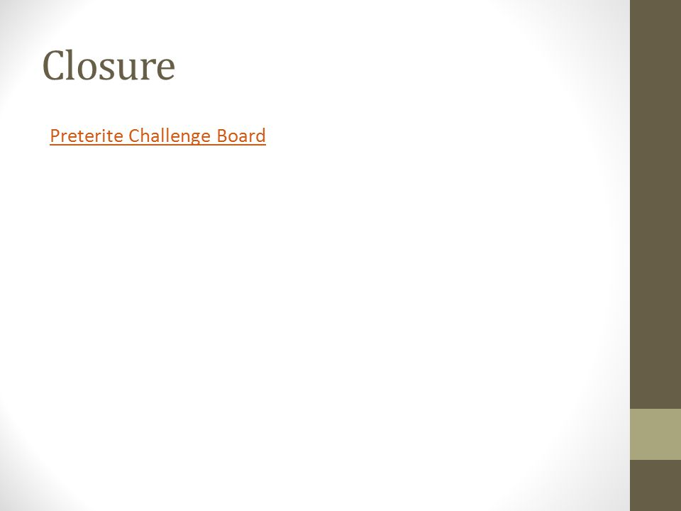 Closure Preterite Challenge Board
