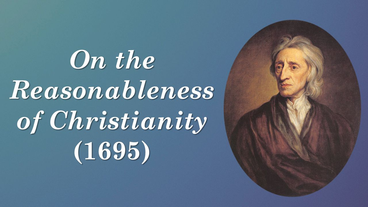 On the Reasonableness of Christianity (1695)