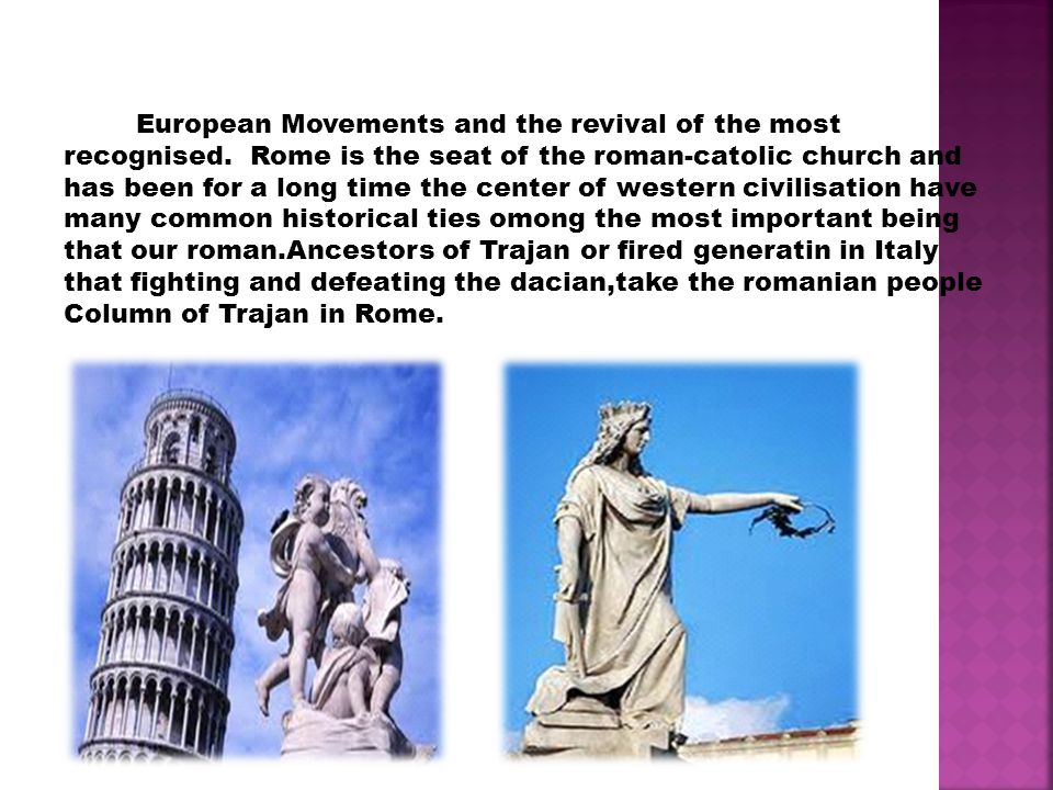 European Movements and the revival of the most recognised. Rome is the seat of the roman-catolic church and has been for a long time the center of wes