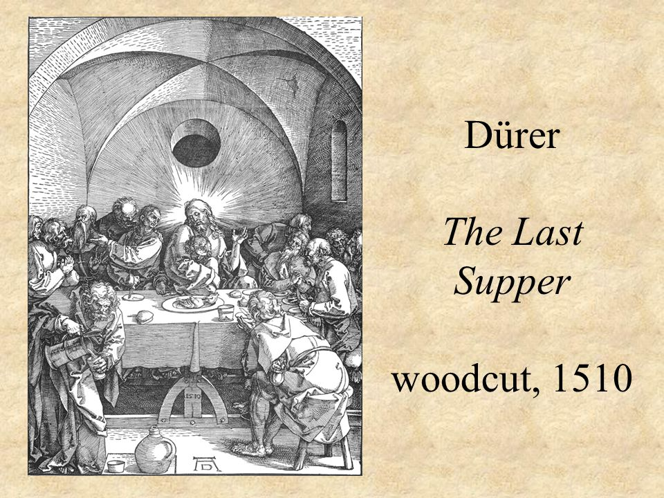 Dürer The Last Supper woodcut, 1510