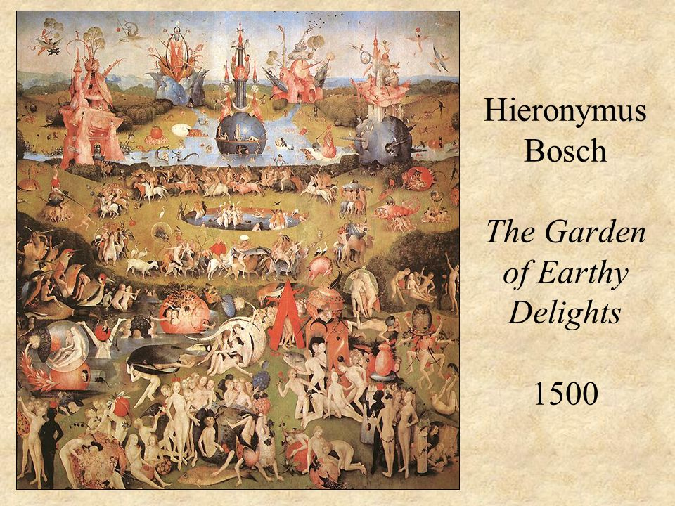 Hieronymus Bosch The Garden of Earthy Delights 1500