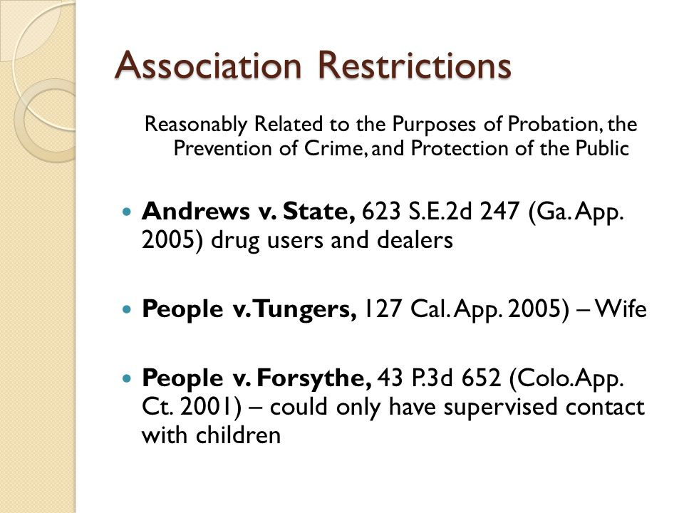 Association Restrictions Reasonably Related to the Purposes of Probation, the Prevention of Crime, and Protection of the Public Andrews v. State, 623