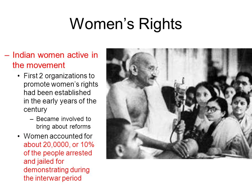 Women's Rights –Indian women active in the movement First 2 organizations to promote women's rights had been established in the early years of the cen