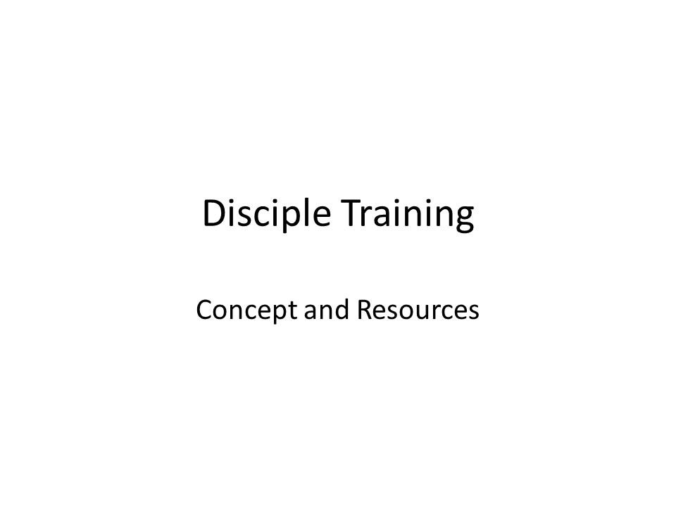 Disciple Training Concept and Resources