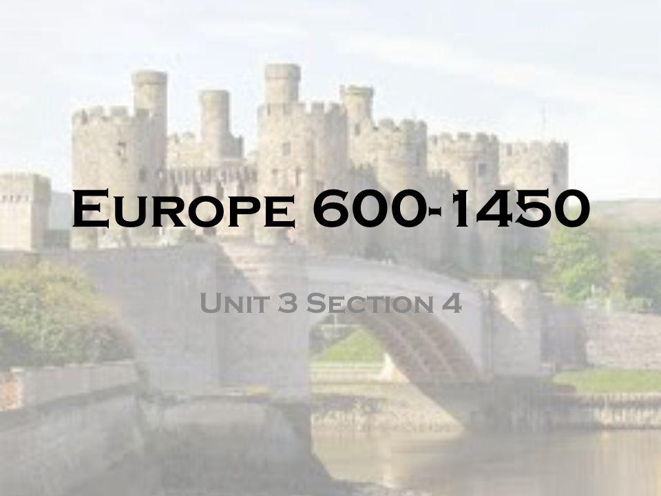 Europe 600-1450 Unit 3 Section 4