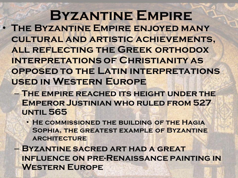 Byzantine Empire The Byzantine Empire enjoyed many cultural and artistic achievements, all reflecting the Greek orthodox interpretations of Christiani