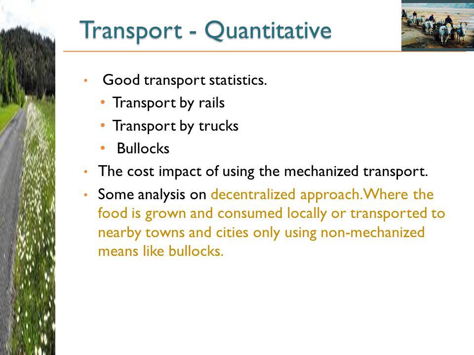 Transport - Quantitative Good transport statistics.