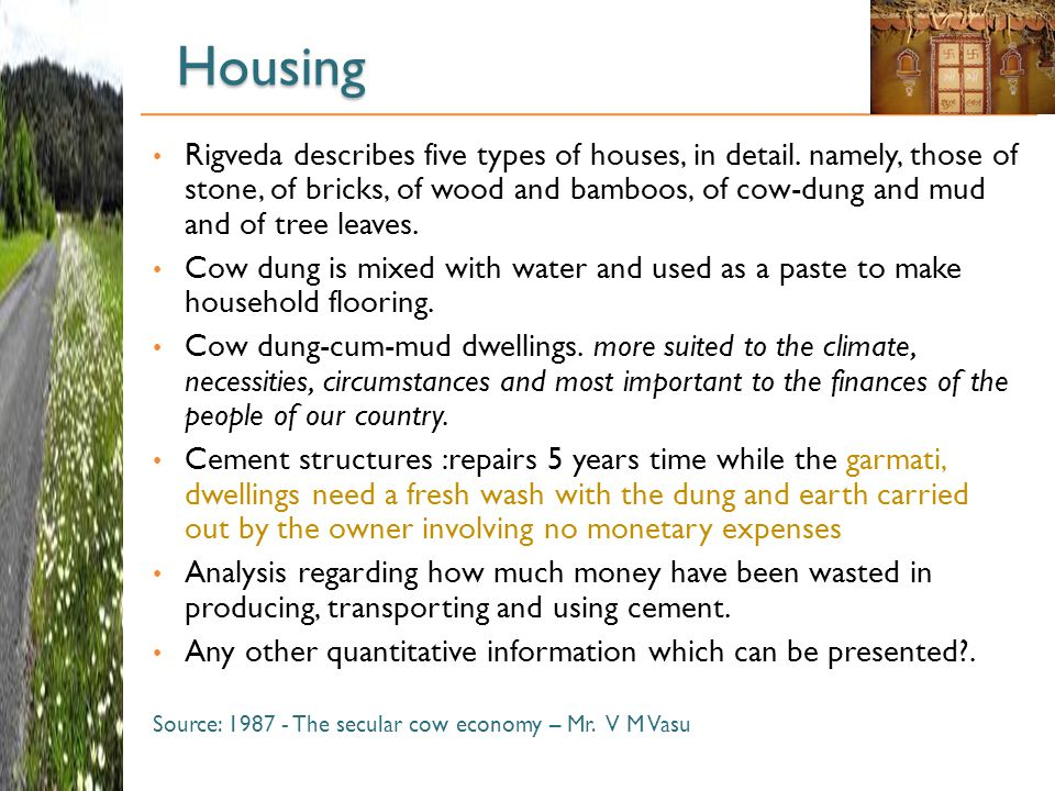 Housing Rigveda describes five types of houses, in detail.