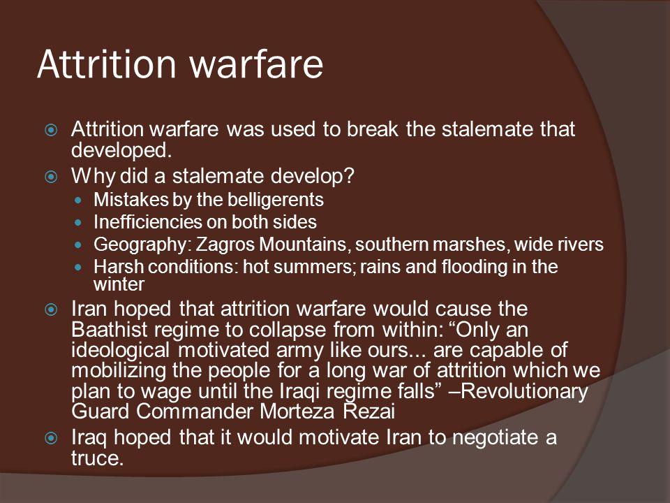 Attrition warfare  Attrition warfare was used to break the stalemate that developed.
