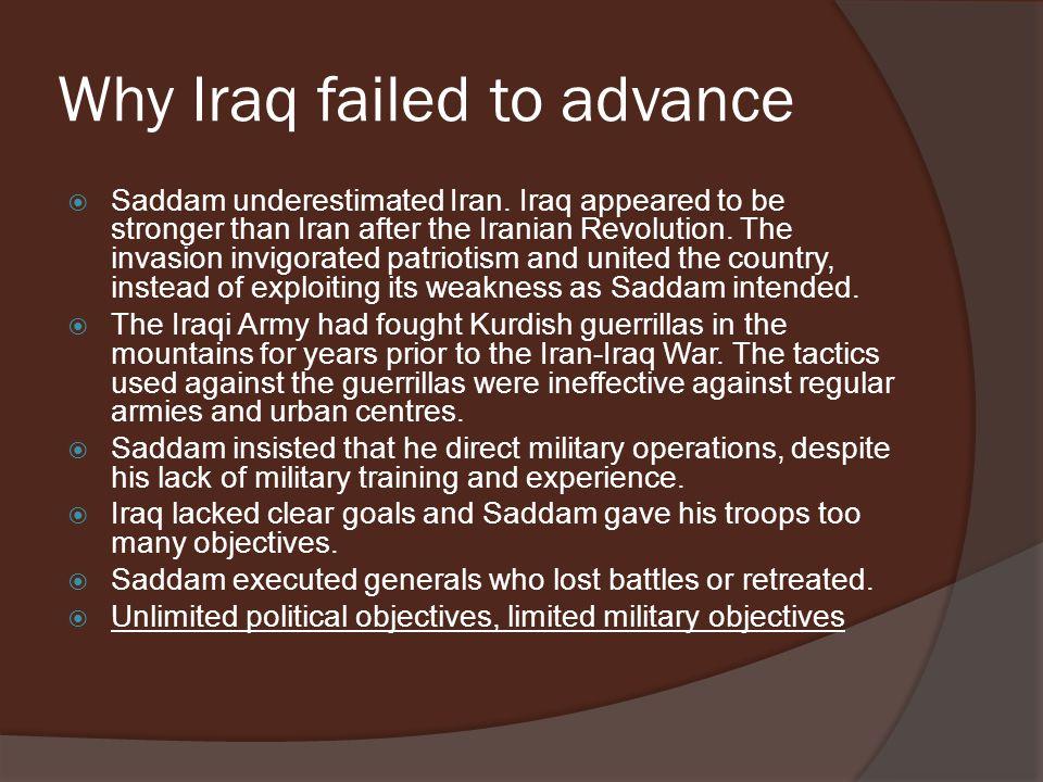 Why Iraq failed to advance  Saddam underestimated Iran.