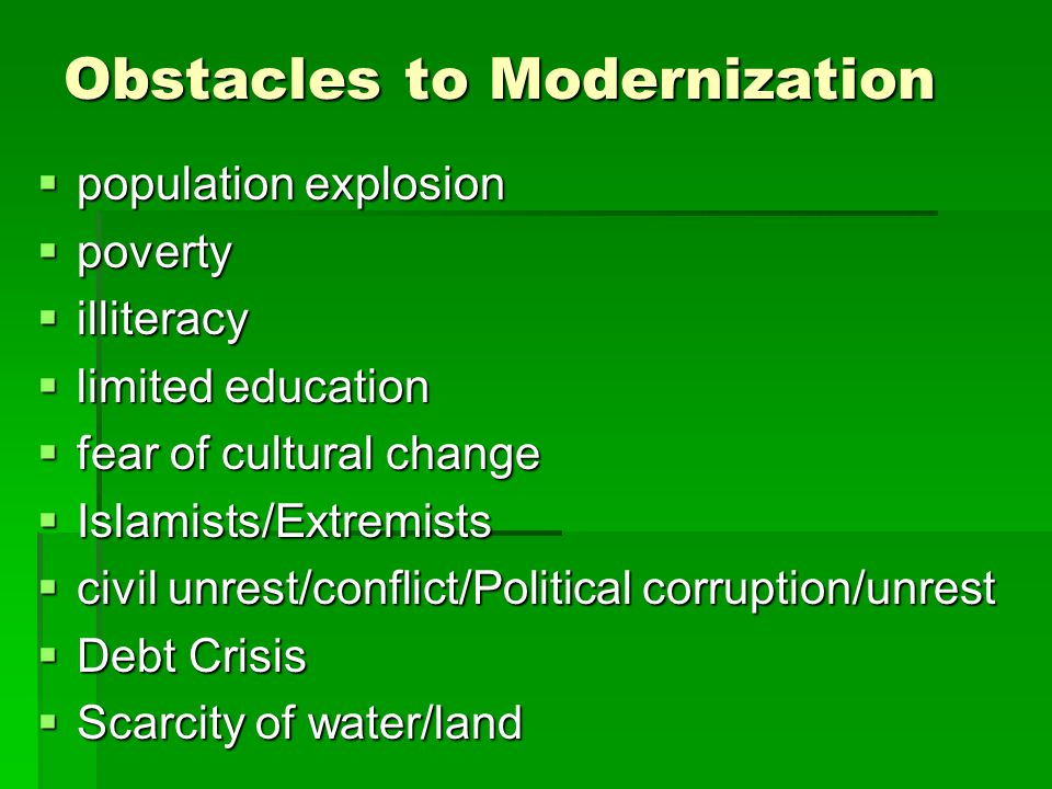 Obstacles to Modernization  population explosion  poverty  illiteracy  limited education  fear of cultural change  Islamists/Extremists  civil