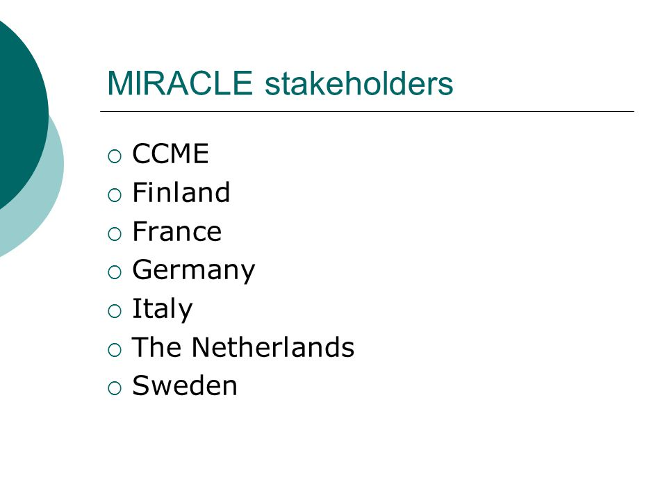 MIRACLE stakeholders  CCME  Finland  France  Germany  Italy  The Netherlands  Sweden