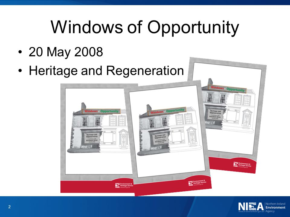 Windows of Opportunity 2 20 May 2008 Heritage and Regeneration