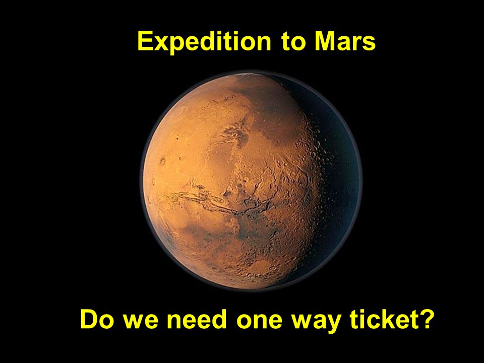 Expedition to Mars Do we need one way ticket?