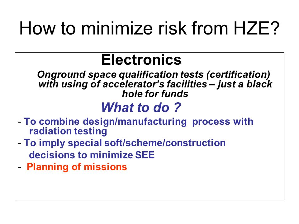 How to minimize risk from HZE.