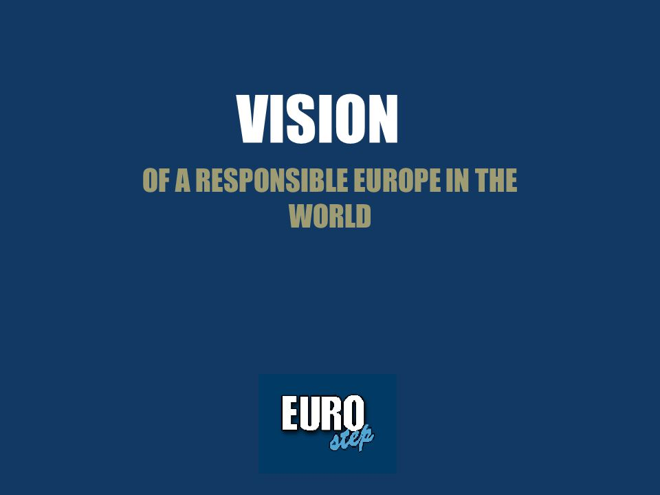VISION OF A RESPONSIBLE EUROPE IN THE WORLD