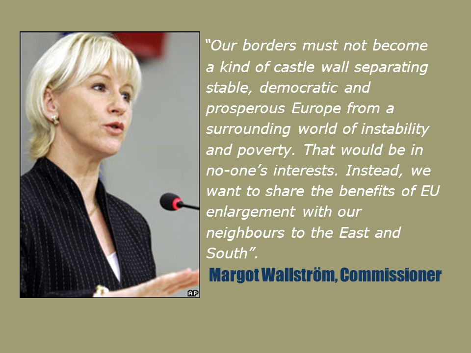 """Our borders must not become a kind of castle wall separating stable, democratic and prosperous Europe from a surrounding world of instability and pov"
