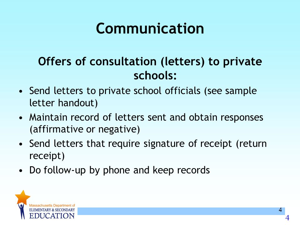 4 4 Communication Offers of consultation (letters) to private schools: Send letters to private school officials (see sample letter handout) Maintain r