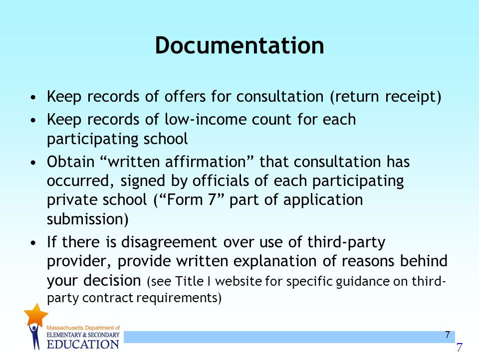 "7 7 Documentation Keep records of offers for consultation (return receipt) Keep records of low-income count for each participating school Obtain ""writ"