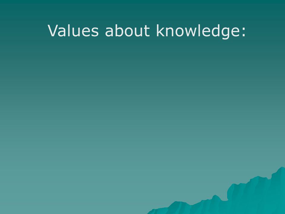 Values about knowledge: