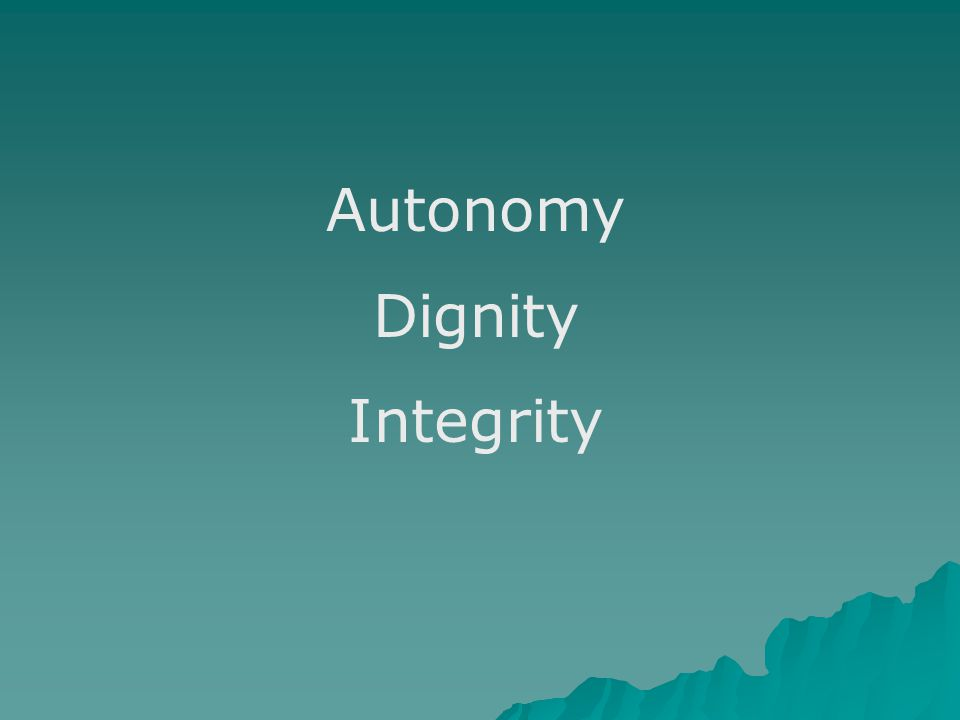 Autonomy Dignity Integrity