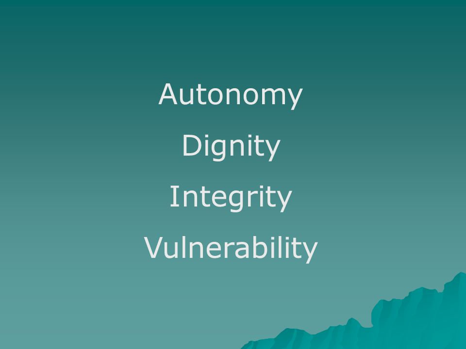 Autonomy Dignity Integrity Vulnerability